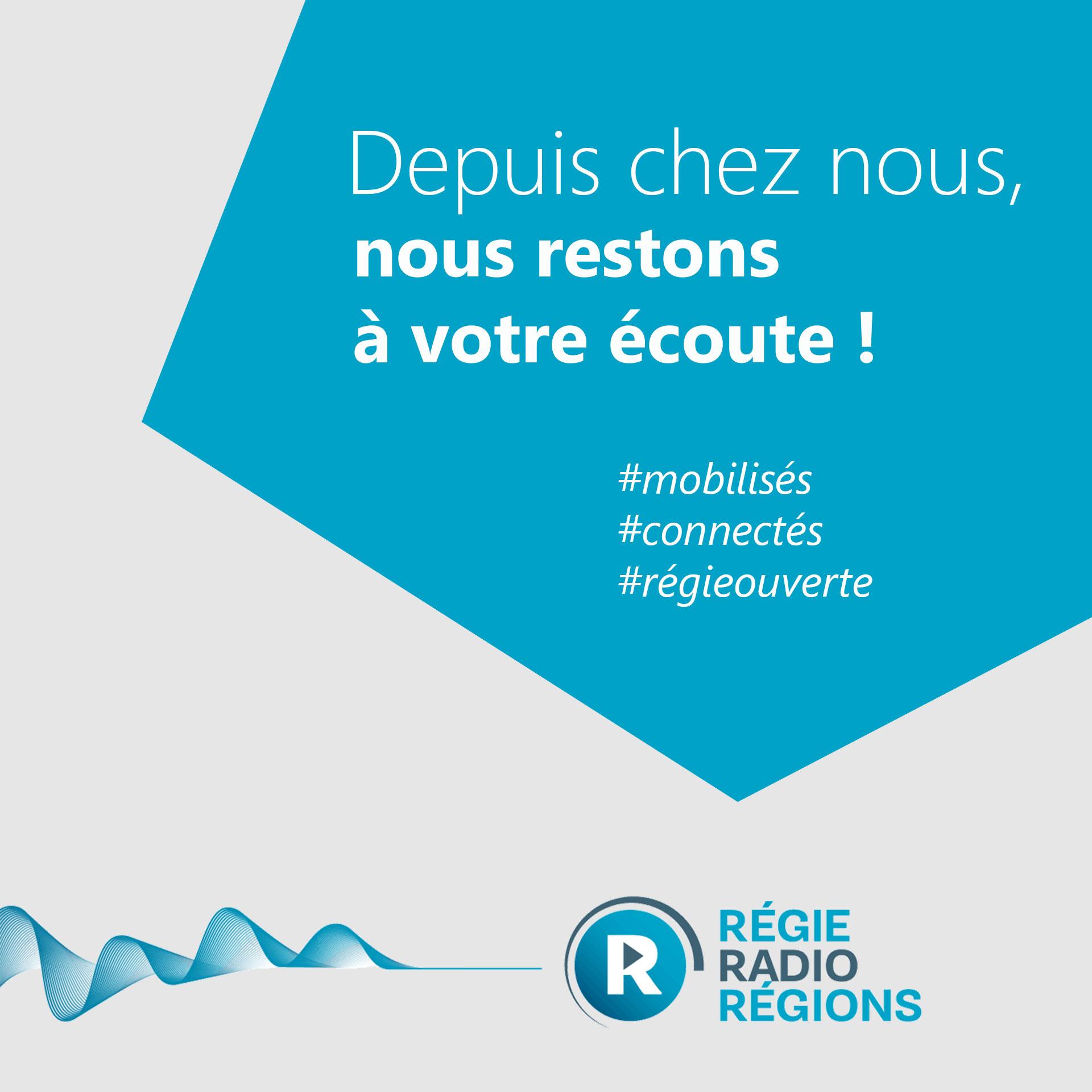 Régie Radio Régions, depuis chez nous, nous restons à votre écoute !